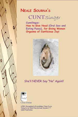 Neale Sourna's CuntSinger: Cunnilingus (Sex Manual, Info, Games, Short Fiction)